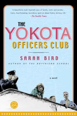 The Yokota Officers Club By Bird, Sarah