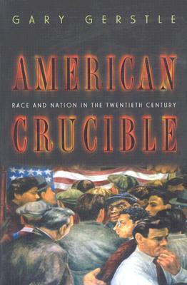 American Crucible By Gerstle, Gary