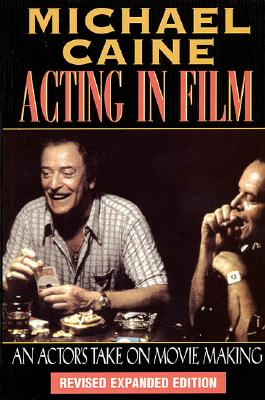 Acting in Film By Caine, Michael/ Aitken, Maria (EDT)