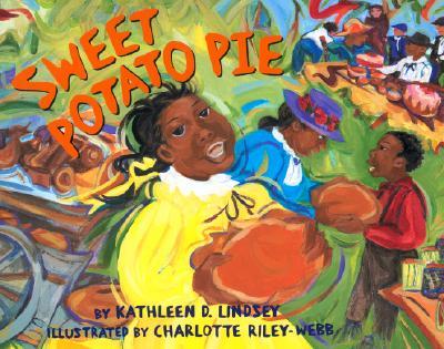Sweet Potato Pie By Lindsey, Kathleen D./ Riley-Webb, Charlotte (ILT)