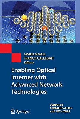 Enabling Optical Internet With Advanced Network Technologies By Aracil, Javier (EDT)/ Callegati, Franco (EDT)